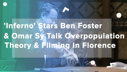 Inferno Stars Ben Foster & Omar Sy Talk Overpopulation Theory & Filming In Florence