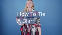 How To Tie A Blarf
