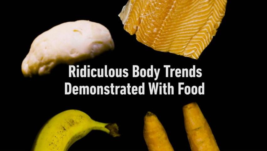 Ridiculous Body Trends Demonstrated Through Food