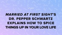Married At First Sight's Dr. Pepper Schwartz Explains How To Spice Things Up In Your Love Life