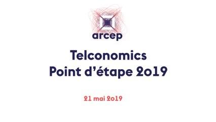 Telconomics - La présentation du point d'étape 2019 par Sébastien Soriano, président de l'Arcep - 21 mai 2019