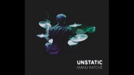 Manu Katché - Unstatic (Full Album)
