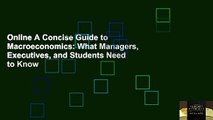 Online A Concise Guide to Macroeconomics: What Managers, Executives, and Students Need to Know