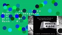 Full E-book  White Rage: The Unspoken Truth of Our Racial Divide  Best Sellers Rank : #1