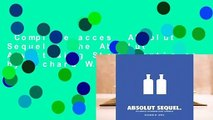 Complete acces  Absolut Sequel.: The Absolut Advertising Story Continues by Richard W.  Lewis