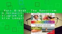 Full E-book  The Spectrum: A Scientifically Proven Program to Feel Better, Live Longer, Lose