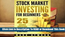 [Read] Stock Market Investing for Beginners: 25 Golden Investing Lessons + Proven Strategies  For