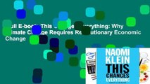 Full E-book  This Changes Everything: Why Climate Change Requires Revolutionary Economic Change