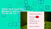 Online Flash Count Diary: Menopause and the Vindication of Natural Life  For Trial