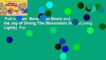 Full version  Berenstain Bears and the Joy of Giving The (Berenstain Bears/Living Lights)  For