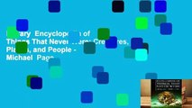 Library  Encyclopedia of Things That Never Were: Creatures, Places, and People - Michael  Page