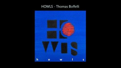 Howls-Thomas Boffelli - Close Path