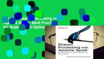 [Read] Stream Processing with Apache Spark: Best Practices for Scaling and Optimizing Apache