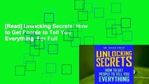 [Read] Unlocking Secrets: How to Get People to Tell You Everything  For Full