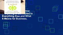 Full E-book Linked: How Everything Is Connected to Everything Else and What It Means for Business,