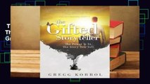Trial New Releases  The Gifted Storyteller: The Power Is in the Story You Tell by Gregg Korrol