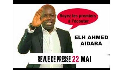 Revue de Presse du 22 Mai avec Ahmed Aïdara