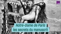 """""""Notre-Dame de Paris"""" : les secrets du manuscrit de Victor Hugo"""