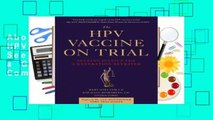 About For Books  The HPV Vaccine On Trial: Seeking Justice for a Generation Betrayed Complete