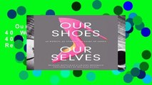 Our Shoes, Our Selves: 40 Women, 40 Stories, 40 Pairs of Shoes  Review