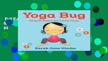 Full E-book  Yoga Bug: Simple Poses for Little Ones  Best Sellers Rank : #4