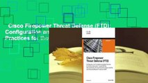Cisco Firepower Threat Defense (FTD): Configuration and Troubleshooting Best Practices for the