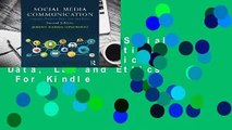 Full version  Social Media Communication: Concepts, Practices, Data, Law and Ethics  For Kindle