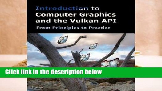 Introduction to Computer Graphics and the Vulkan API Complete