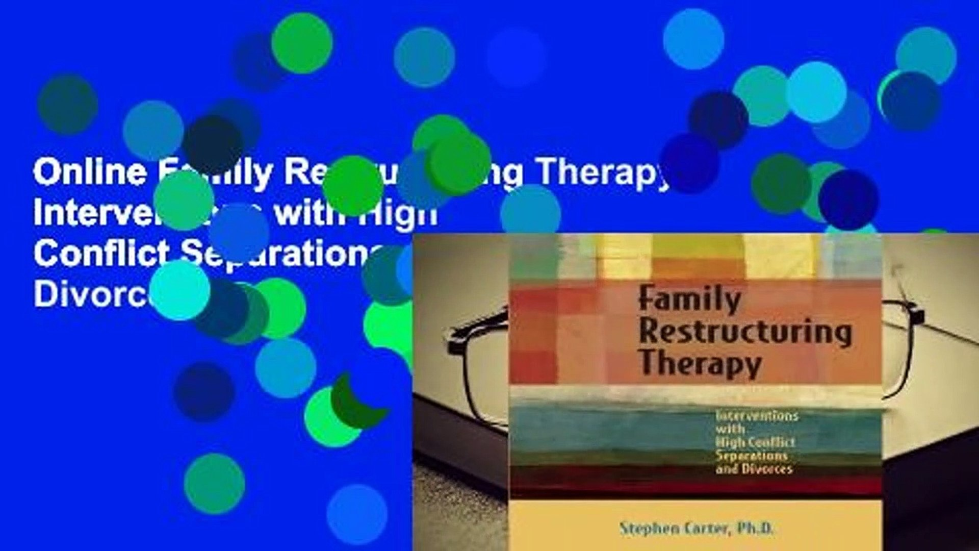 Online Family Restructuring Therapy: Interventions with High Conflict Separations and Divorces