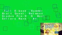 Full E-book  Summer Brain Quest: Between Grades Pre-K  K  Best Sellers Rank : #1