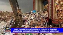 Hindi pagtupad ng Canada sa pagbawi sa kanilang basura, hindi nagustuhan ng pamahalaan ng Pilipinas