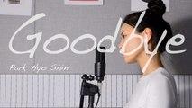 [K-POP]ParkHyoShin - GoodBye (Female Cover)