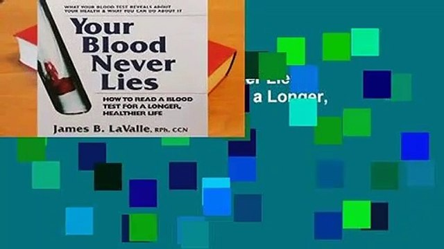Healthier Life Your Blood Never Lies How to Read a Blood Test for a Longer
