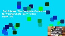 Full E-book  The Complete Cookbook for Young Chefs  Best Sellers Rank : #5