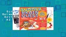 Summer Brain Quest: Between Grades K  1  Best Sellers Rank : #2
