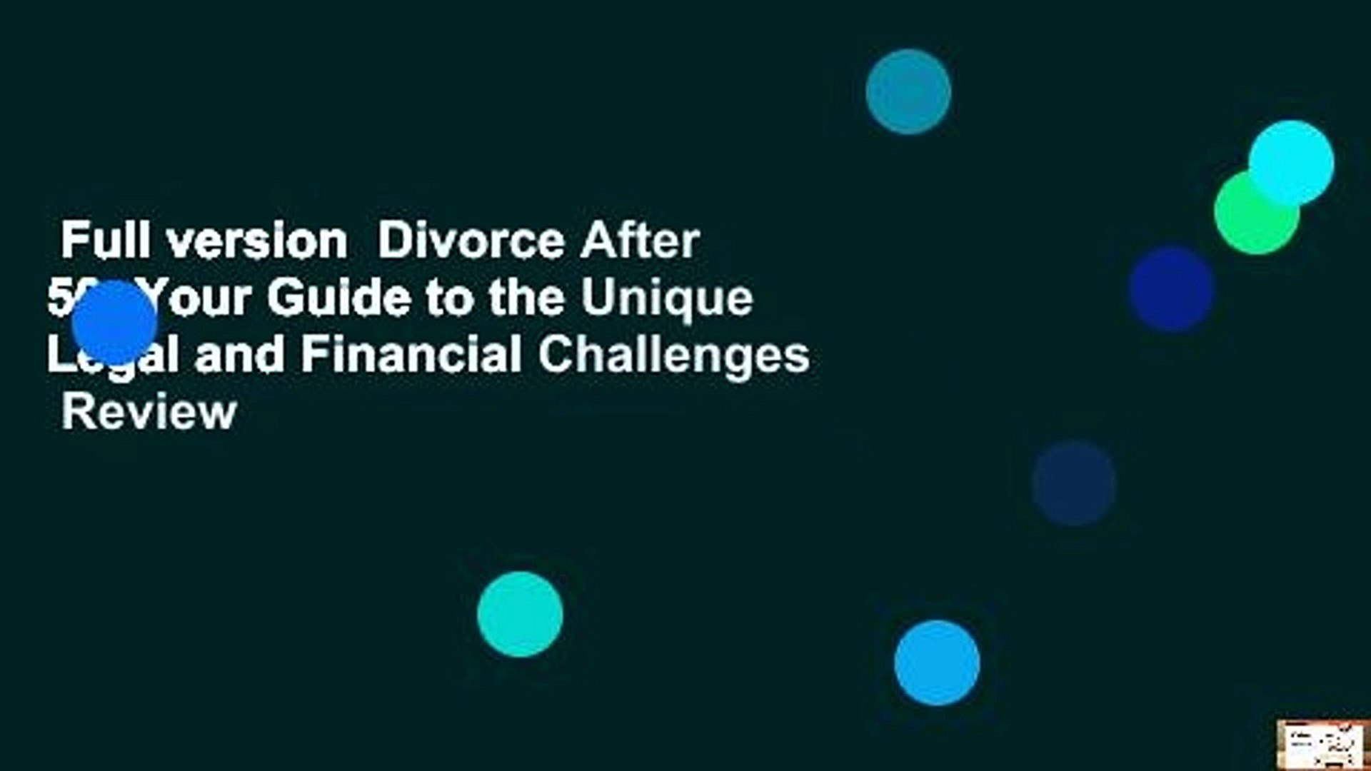 Full version  Divorce After 50: Your Guide to the Unique Legal and Financial Challenges  Review