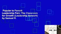 Popular to Favorit  Leadership Pain: The Classroom for Growth (Leadership Network) by Samuel R.