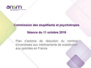 Commission des stupéfiants et psychotropes - Plan d'actions de réduction du nombre d'overdoses aux médicaments de substitution aux opioïdes en France - 11 octobre 2018
