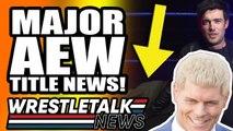 CM Punk On AEW Move! MAJOR AEW TITLE NEWS! | WrestleTalk News May 2019