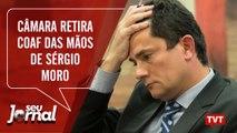 Câmara retira COAF das mãos de Sérgio Moro