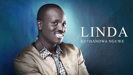 Linda - Kuthandwa Nguwe