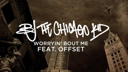 BJ The Chicago Kid - Worryin' Bout Me