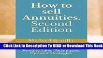 Online How to sell Annuities. Second Edition: Annuity Sales Techniques, Tips and Strategies.  For