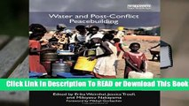Full E-book  Water and Post-Conflict Peacebuilding (Post-conflict Peacebuilding and Natural