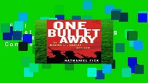 Full version  One Bullet Away: The Making of a Marine Officer Complete
