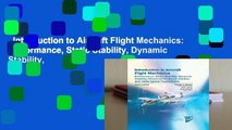 Introduction to Aircraft Flight Mechanics: Performance, Static Stability, Dynamic Stability,