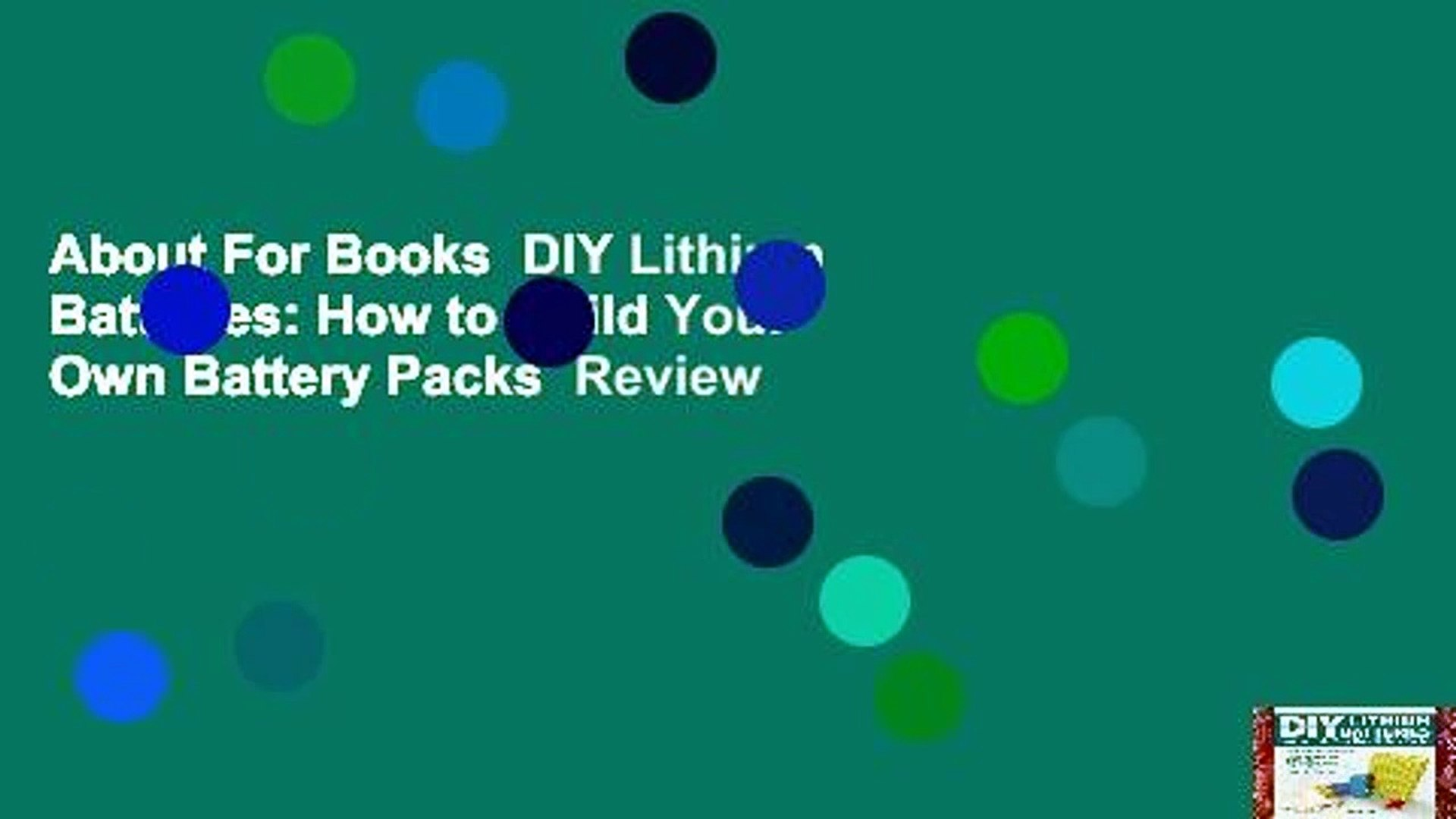 About For Books  DIY Lithium Batteries: How to Build Your Own Battery Packs  Review
