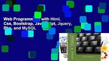 Web Programming with Html, Css, Bootstrap, Javascript, Jquery, Php, and MySQL