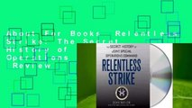 About For Books  Relentless Strike: The Secret History of Joint Special Operations Command  Review