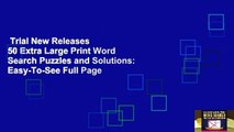 Trial New Releases  50 Extra Large Print Word Search Puzzles and Solutions: Easy-To-See Full Page